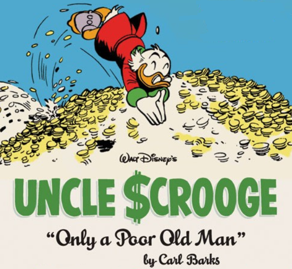"Uncle Scrooge (aka ""Dabogert Duck""), Money (alone) can't buy you happiness!"